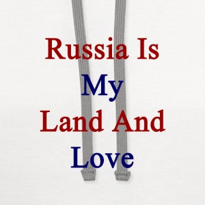 russia_is_my_land_and_love T-Shirts - Contrast Hoodie