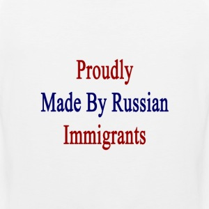 proudly_made_by_russian_immigrants T-Shirts - Men's Premium Tank