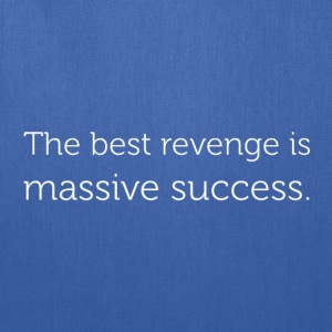 the best revenge is massive success T-Shirts - Tote Bag