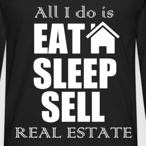 All I do is eat sleep sell real estate. - Men's Premium Long Sleeve T-Shirt