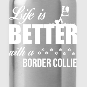 Life is better with a border collie - Water Bottle