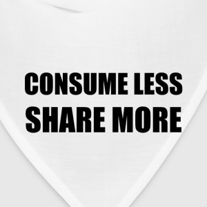 Consume Less Share More - Bandana