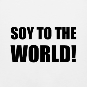 Soy To The World - Men's Premium Tank