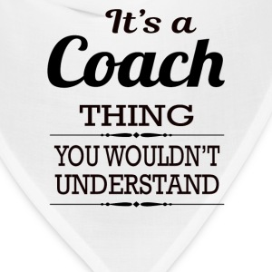 It's a Coach thing you wouldn't understand - Bandana