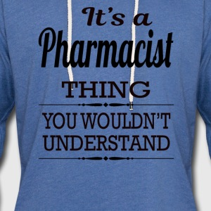It's a Pharmacist thing you wouldn't understand - Unisex Lightweight Terry Hoodie