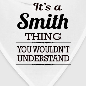 It's a Smith thing you wouldn't understand - Bandana