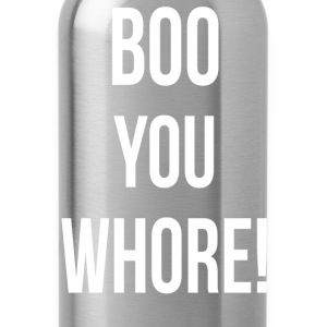 Boo You Whore - Water Bottle