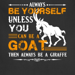 Always Be A Goat Shirt - Adjustable Apron