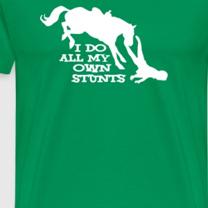 I Do All My Own Stunts - Men's Premium T-Shirt