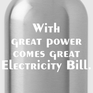 ELECTRICITY BILL T-Shirts - Water Bottle