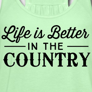 Life is better in the country T-Shirts - Women's Flowy Tank Top by Bella