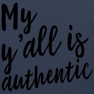 My Y'all is authentic T-Shirts - Men's Premium Tank
