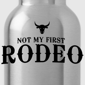 Not my first Rodeo T-Shirts - Water Bottle