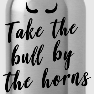 Take the bull by the horns T-Shirts - Water Bottle