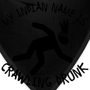 My Indian Name Is Crawling Drunk  - Bandana