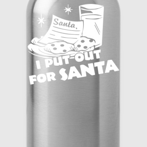 I PUT OUT For Santa - Water Bottle