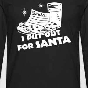 I PUT OUT For Santa - Men's Premium Long Sleeve T-Shirt