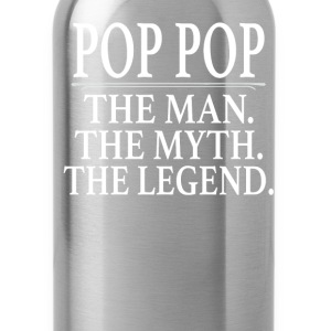 Pop Pop The Man The Myth The Legend - Water Bottle