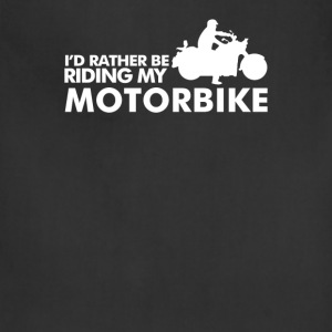 I'd Rather Be Riding My Motorbike - Adjustable Apron