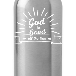 God is good all the time - Water Bottle