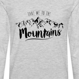Take me to the Mountains - Men's Premium Long Sleeve T-Shirt