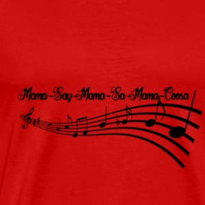 MAMA-SAY-MAMA-SA... Tanks - Men's Premium T-Shirt