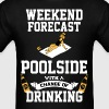 Poolside With A Chance Of Drinking T-Shirts - Men's T-Shirt