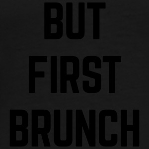 But First Brunch Funny Quote Sportswear - Men's Premium T-Shirt