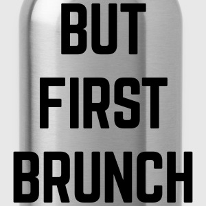 But First Brunch Funny Quote T-Shirts - Water Bottle