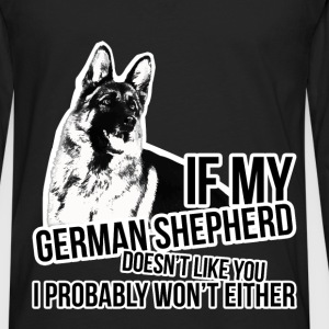 If my german shepherd doesn't like you I probably  - Men's Premium Long Sleeve T-Shirt