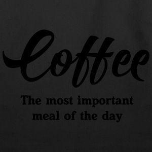 Coffee. The most important meal of the day T-Shirts - Eco-Friendly Cotton Tote