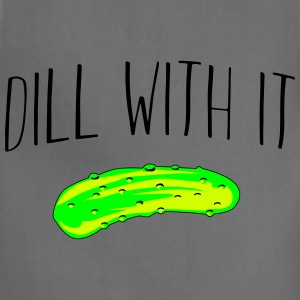 Dill with it T-Shirts - Adjustable Apron