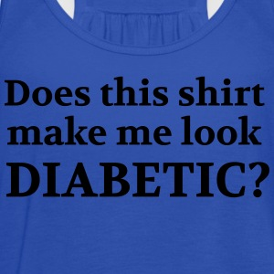 Does this shirt make me look diabetic T-Shirts - Women's Flowy Tank Top by Bella