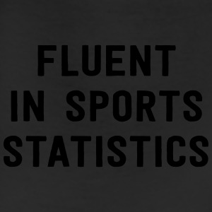 Fluent in sports statistics T-Shirts - Leggings