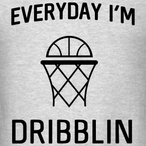 Everyday I'm dribblin Tanks - Men's T-Shirt