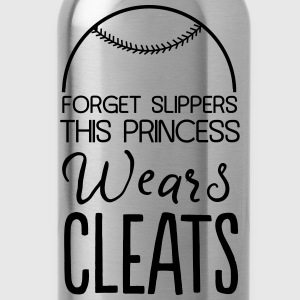 Forget slippers this princess wears cleats T-Shirts - Water Bottle