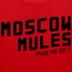 Moscow mules made me do it T-Shirts - Men's Premium Tank