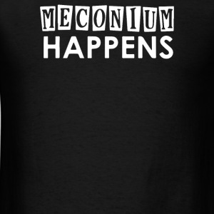 Meconium Happens - Men's T-Shirt