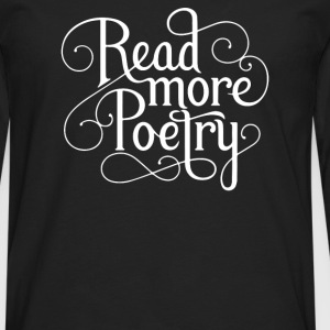 Read More Poetry - Men's Premium Long Sleeve T-Shirt
