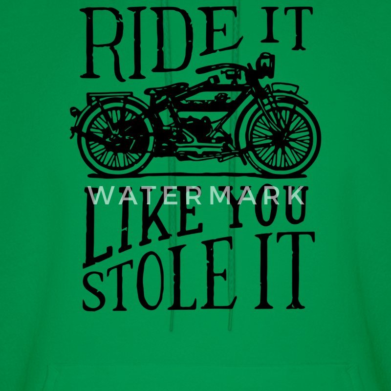 Ride It Like You Stole It - Men's Hoodie