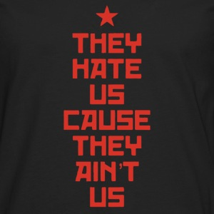 They Hate Us Cause They Ain't Us - Men's Premium Long Sleeve T-Shirt