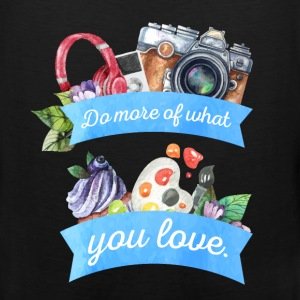 Do more of what you love. - Men's Premium Tank