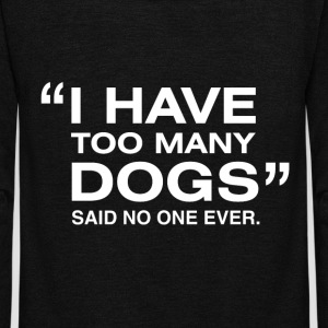 I have too many dogs said no one ever. - Unisex Fleece Zip Hoodie by American Apparel
