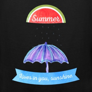 Summer lives in you, sunshine. - Men's Premium Tank