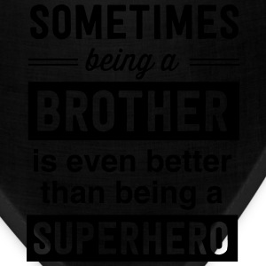 Sometimes being a brother superhero Kids' Shirts - Bandana