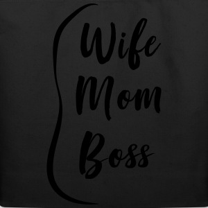 Wife, Mom, Boss. T-Shirts - Eco-Friendly Cotton Tote