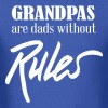 Grandpas are dads without rules T-Shirts - Men's T-Shirt