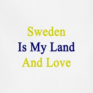 sweden_is_my_land_and_love T-Shirts - Adjustable Apron