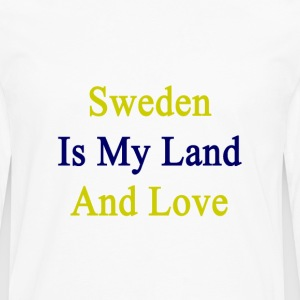 sweden_is_my_land_and_love T-Shirts - Men's Premium Long Sleeve T-Shirt