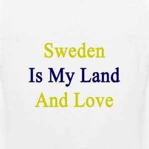 sweden_is_my_land_and_love T-Shirts - Men's Premium Tank